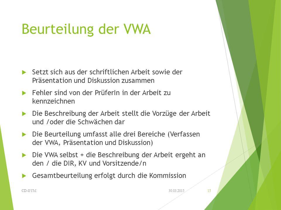 Beurteilung der VWA  Setzt sich aus der schriftlichen Arbeit sowie der Präsentation und Diskussion zusammen  Fehler sind von der PrüferIn in der Arb
