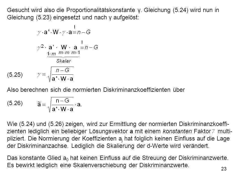 23 Gesucht wird also die Proportionalitätskonstante γ. Gleichung (5.24) wird nun in Gleichung (5.23) eingesetzt und nach γ aufgelöst: (5.25) Also bere