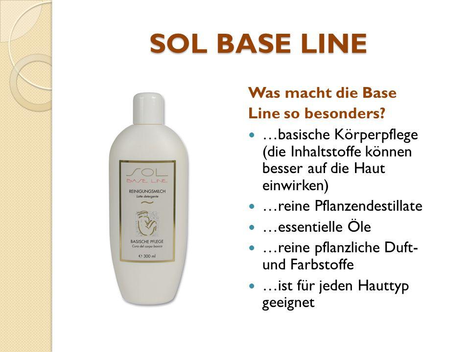 Was macht die Base Line so besonders? …basische Körperpflege (die Inhaltstoffe können besser auf die Haut einwirken) …reine Pflanzendestillate …essent