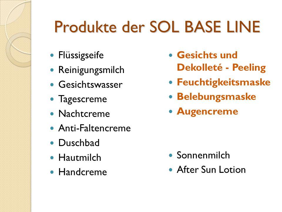 Produkte der SOL BASE LINE Flüssigseife Reinigungsmilch Gesichtswasser Tagescreme Nachtcreme Anti-Faltencreme Duschbad Hautmilch Handcreme Gesichts un