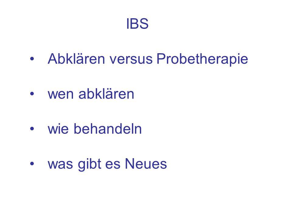 IBS Abklären versus Probetherapie wen abklären wie behandeln was gibt es Neues