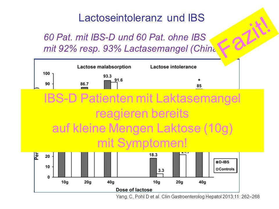 Lactoseintoleranz und IBS Yang, C, Pohl D et al. Clin Gastroenterolog Hepatol 2013;11: 262–268 60 Pat. mit IBS-D und 60 Pat. ohne IBS mit 92% resp. 93