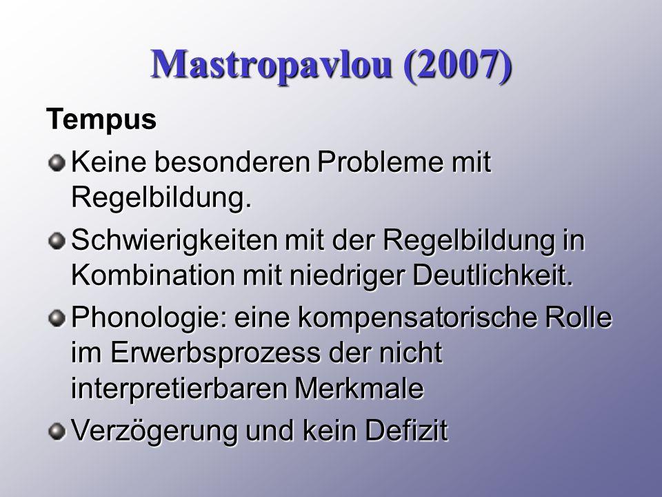 Mastropavlou (2007) Tempus Keine besonderen Probleme mit Regelbildung.