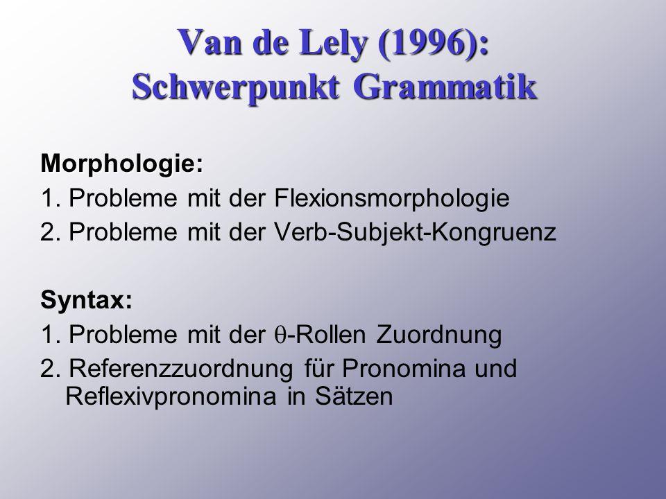 Van de Lely (1996): Schwerpunkt Grammatik Morphologie: 1.