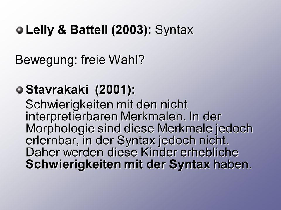 Lelly & Battell (2003): Syntax Bewegung: freie Wahl.