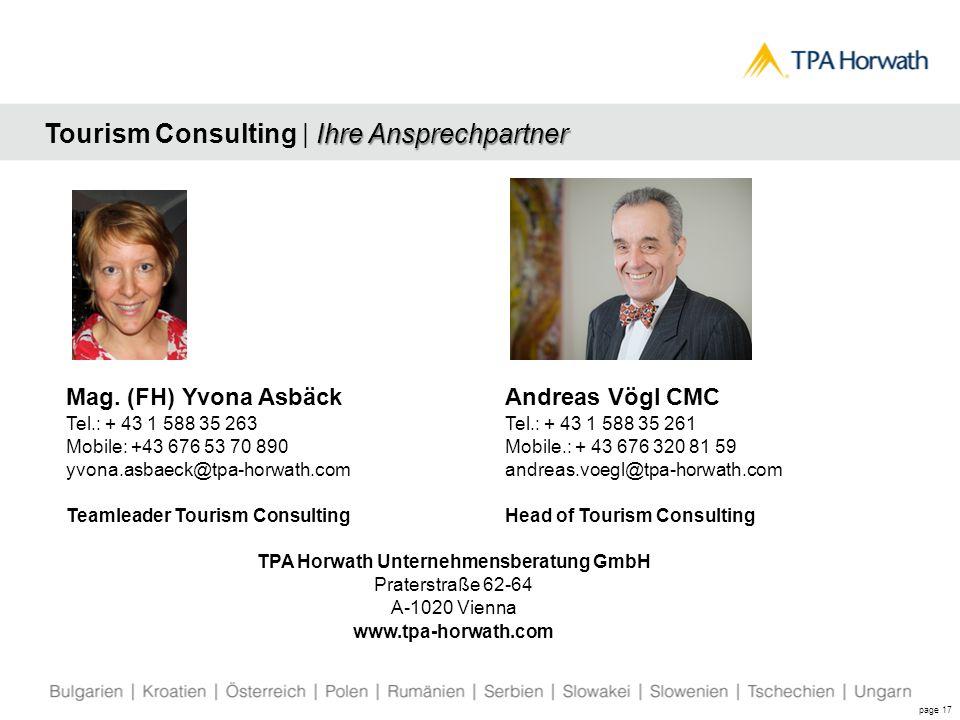 Mag. (FH) Yvona Asbäck Tel.: + 43 1 588 35 263 Mobile: +43 676 53 70 890 yvona.asbaeck@tpa-horwath.com Teamleader Tourism Consulting Andreas Vögl CMC