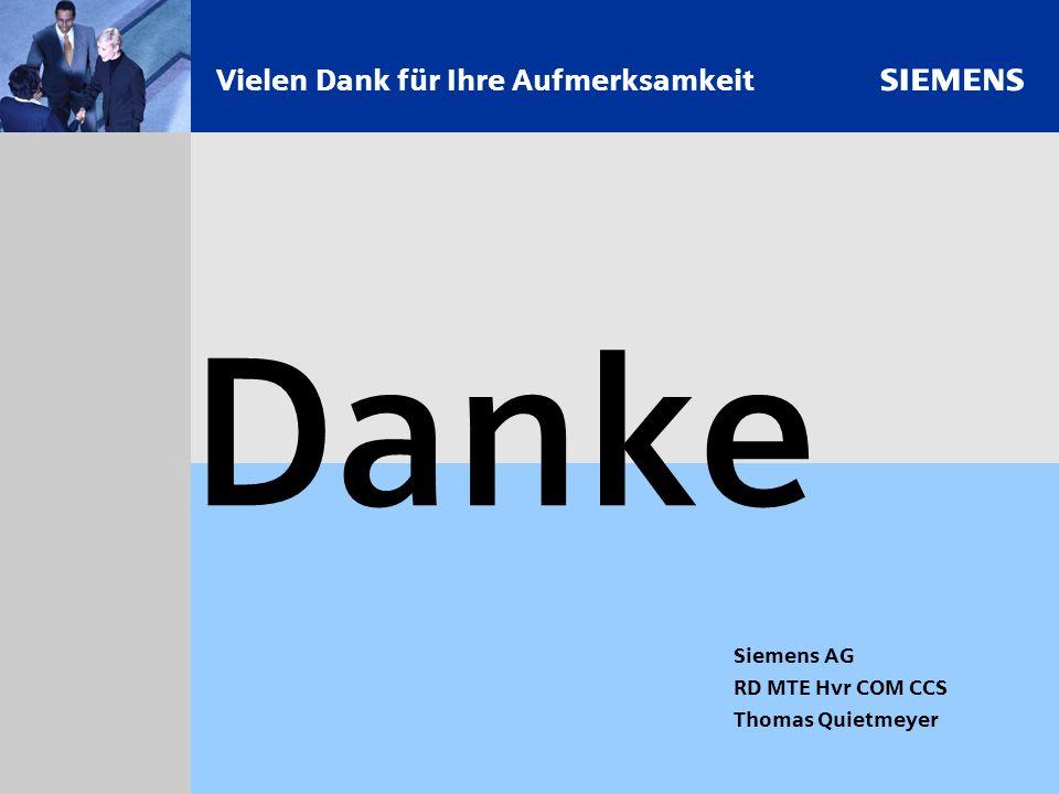 s 18 Danke Vielen Dank für Ihre Aufmerksamkeit Siemens AG RD MTE Hvr COM CCS Thomas Quietmeyer