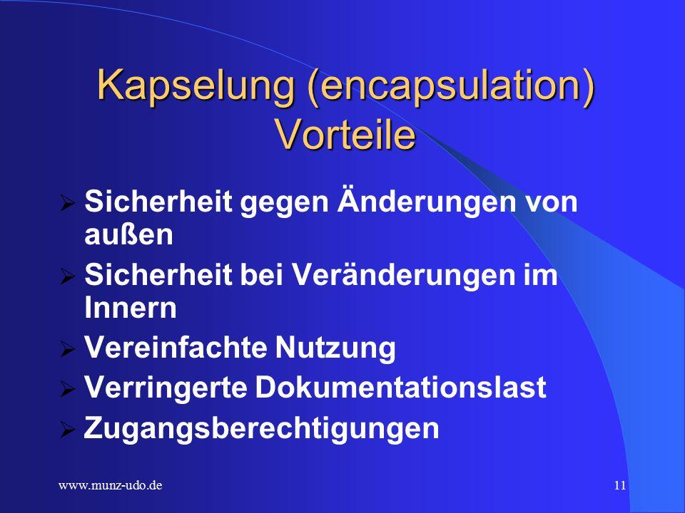 www.munz-udo.de10 Kapselung (encapsulation) Prinzip  Möglichst alle Variablen sind intern vereinbart (private).