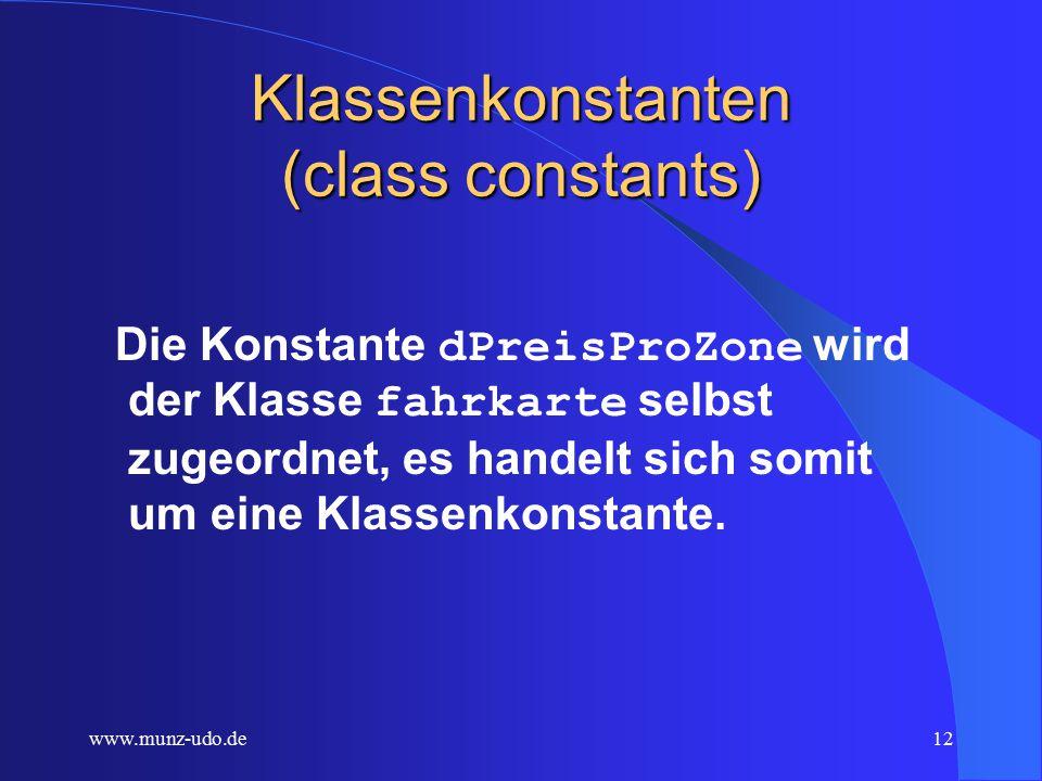 www.munz-udo.de11 Kapselung (encapsulation) Vorteile  Sicherheit gegen Änderungen von außen  Sicherheit bei Veränderungen im Innern  Vereinfachte Nutzung  Verringerte Dokumentationslast  Zugangsberechtigungen