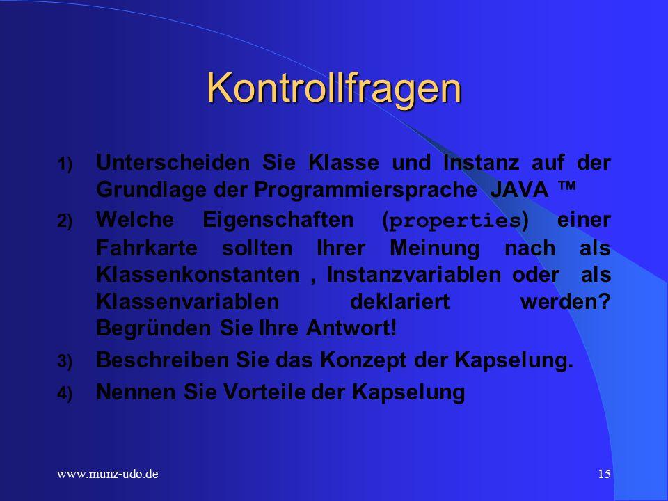 www.munz-udo.de14 Klassenvariable (class fields) Beispiel: Die Gesamtzahl aller in unserem Automaten erstellten Fahrkarten.
