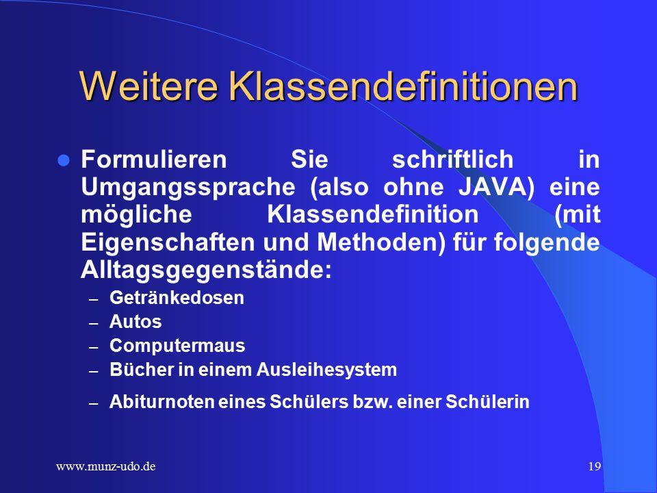 www.munz-udo.de18 Verwandte Aufgaben Realisieren Sie die folgenden Ideen in Ihrem Programm.
