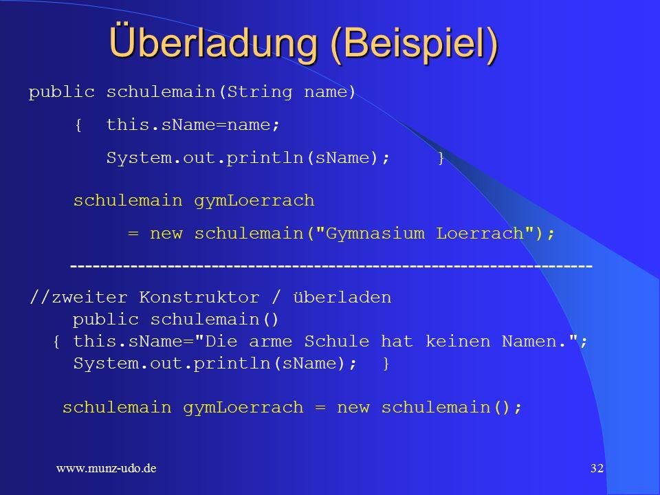 www.munz-udo.de31 Überladung Zwei Prozeduren mit gleichem Namen, die sich aufgrund der Anzahl bzw.
