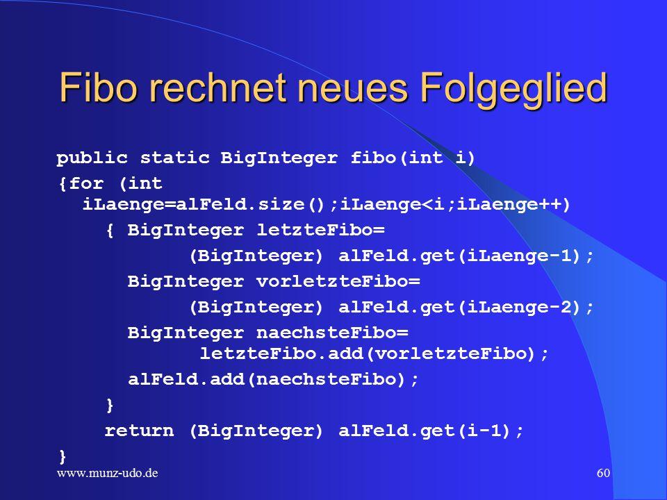 www.munz-udo.de59 Fibonacci Folge 1,1, 1,1,2, 1,1,2,3, 1,1,2,3,5, 1,1,2,3,5,8 1,1,2,3,5,8,13,...