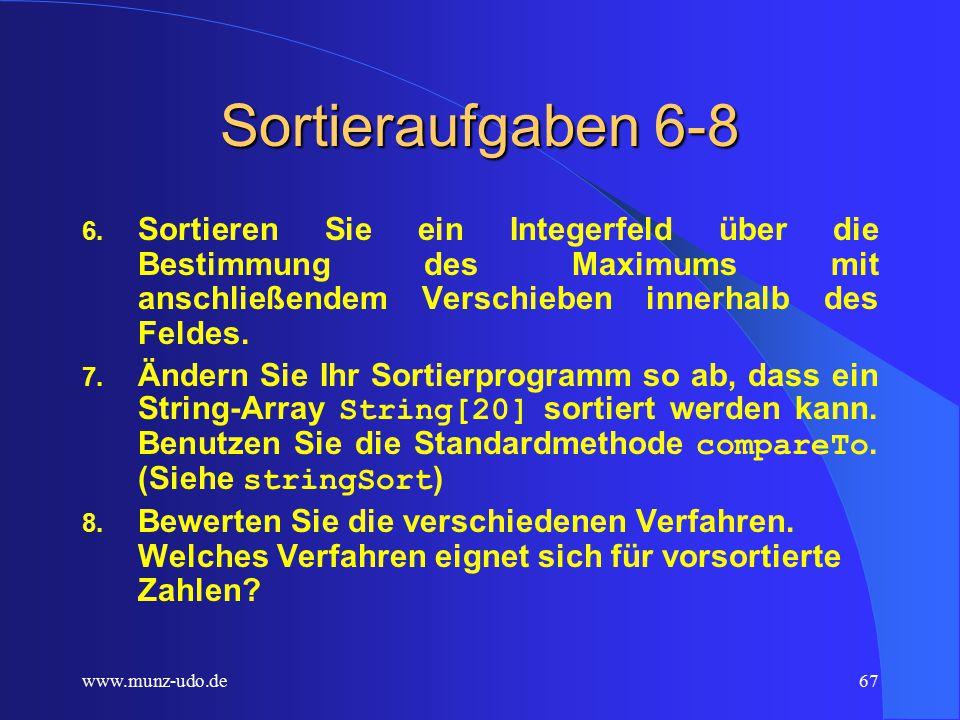 www.munz-udo.de66 Sortieraufgaben 4-5 4. Sortieren Sie ein Integerfeld bei der Entstehung.