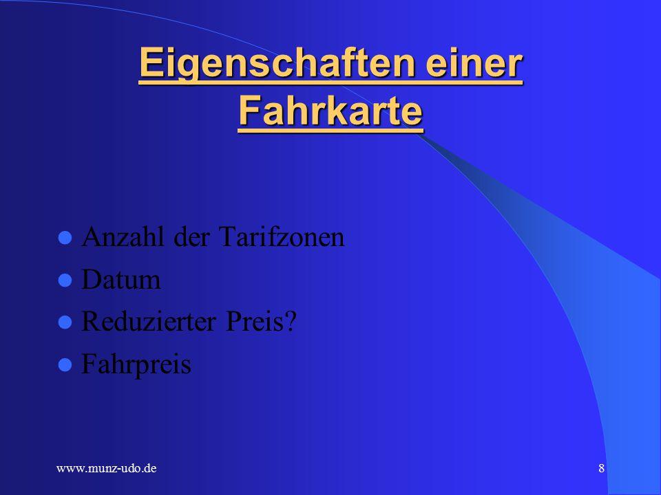 www.munz-udo.de7 Das Programm fahrkarte Das Programm f ahrkarte simuliert eine Fahrkarte für den öffentlichen Nahverkehr.