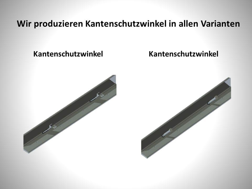 Wir produzieren Kantenschutzwinkel in allen Varianten Kantenschutzwinkel