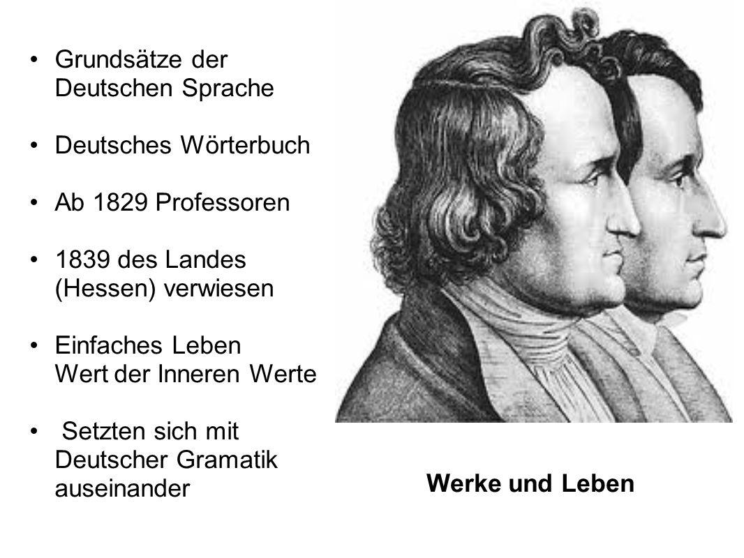 Grundsätze der Deutschen Sprache Deutsches Wörterbuch Ab 1829 Professoren 1839 des Landes (Hessen) verwiesen Einfaches Leben Wert der Inneren Werte Setzten sich mit Deutscher Gramatik auseinander Werke und Leben