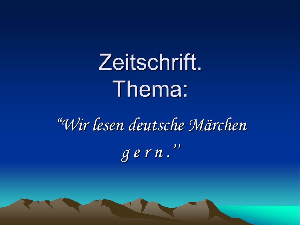 """Zeitschrift. Thema: """"Wir lesen deutsche Märchen g e r n.''"""