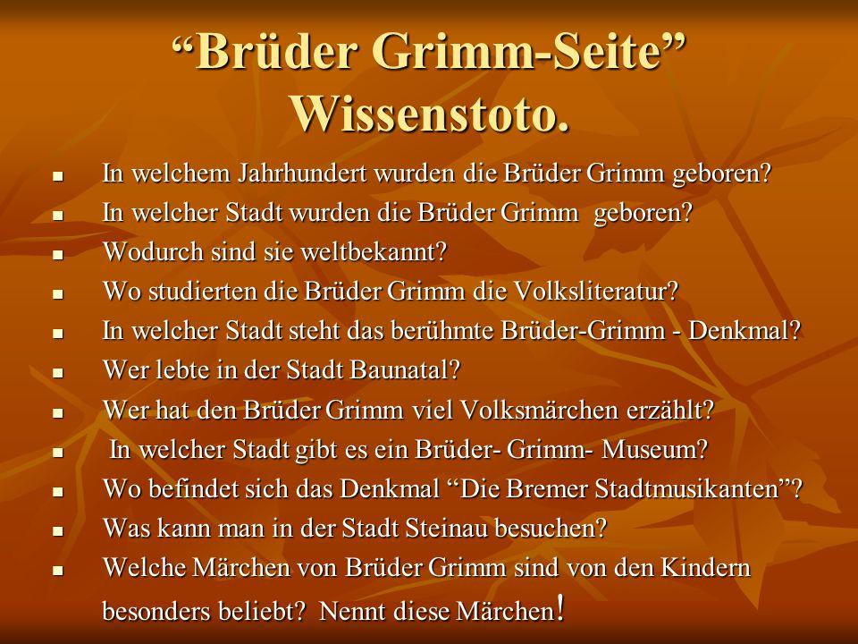 """"""" Brüder Grimm-Seite"""" Wissenstoto. In welchem Jahrhundert wurden die Brüder Grimm geboren? In welchem Jahrhundert wurden die Brüder Grimm geboren? In"""