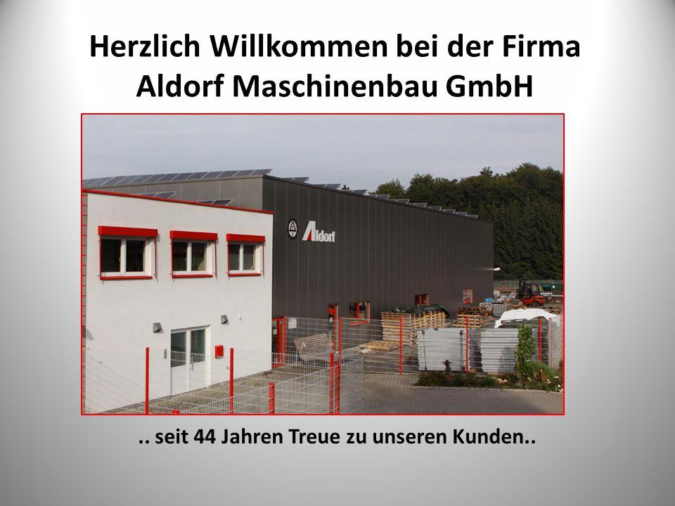 Herzlich Willkommen bei der Firma Aldorf Maschinenbau GmbH..