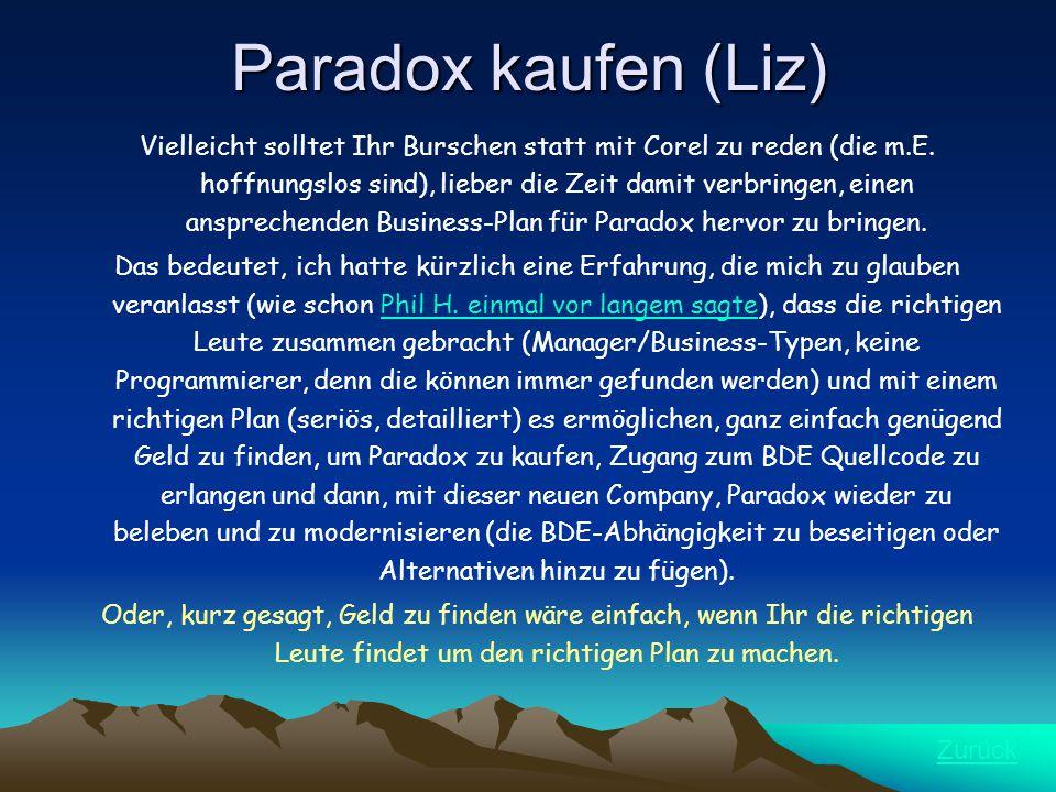 Paradox kaufen (Liz) Vielleicht solltet Ihr Burschen statt mit Corel zu reden (die m.E.