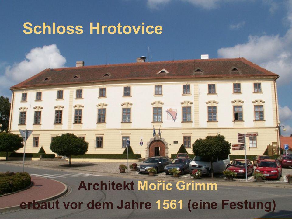 Schloss Hrotovice Architekt Mořic Grimm erbaut vor dem Jahre 1561 (eine Festung)