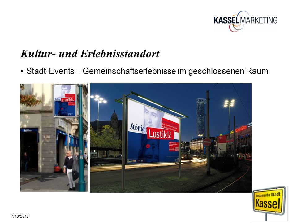 Seite 16 Kultur- und Erlebnisstandort Stadt-Events – Gemeinschaftserlebnisse im geschlossenen Raum 7/10/2010