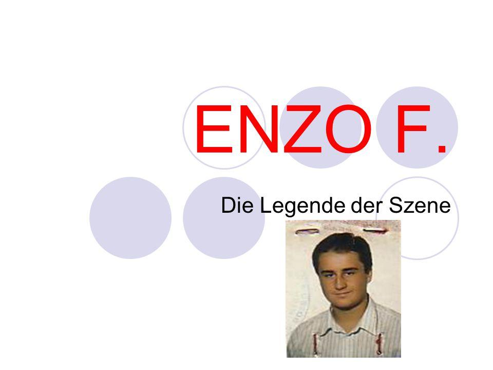 ENZO F. Die Legende der Szene