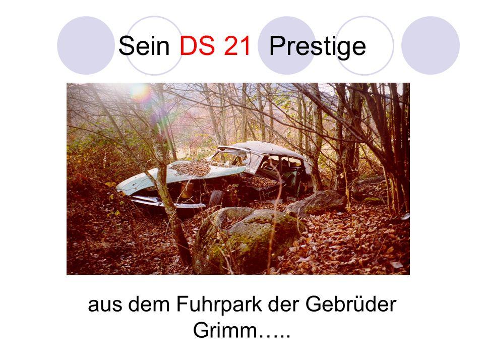 Sein DS 21 Prestige aus dem Fuhrpark der Gebrüder Grimm…..