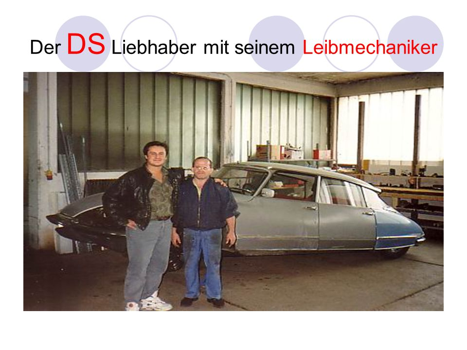 Der DS Liebhaber mit seinem Leibmechaniker
