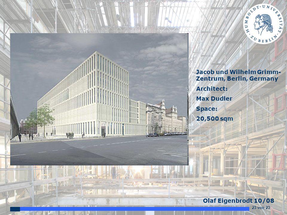 23 von 23 Olaf Eigenbrodt 10/08 Jacob und Wilhelm Grimm- Zentrum, Berlin, Germany Architect: Max Dudler Space: 20,500 sqm