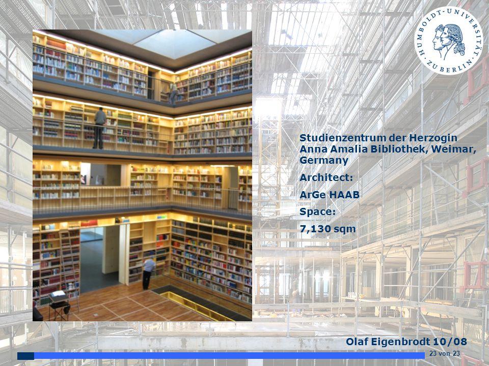 23 von 23 Olaf Eigenbrodt 10/08 Studienzentrum der Herzogin Anna Amalia Bibliothek, Weimar, Germany Architect: ArGe HAAB Space: 7,130 sqm