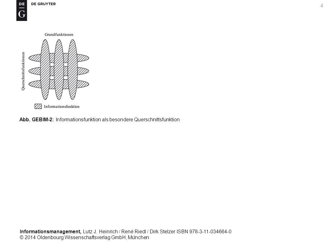Informationsmanagement, Lutz J. Heinrich / René Riedl / Dirk Stelzer ISBN 978-3-11-034664-0 © 2014 Oldenbourg Wissenschaftsverlag GmbH, Mu ̈ nchen 4 A