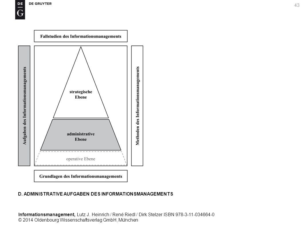Informationsmanagement, Lutz J. Heinrich / René Riedl / Dirk Stelzer ISBN 978-3-11-034664-0 © 2014 Oldenbourg Wissenschaftsverlag GmbH, Mu ̈ nchen 43