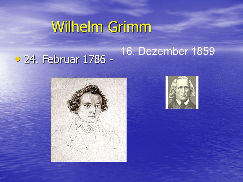 Jacob Grimm 4. Januar 1785 -20. September 1863 4. Januar 1785 -20. September 1863