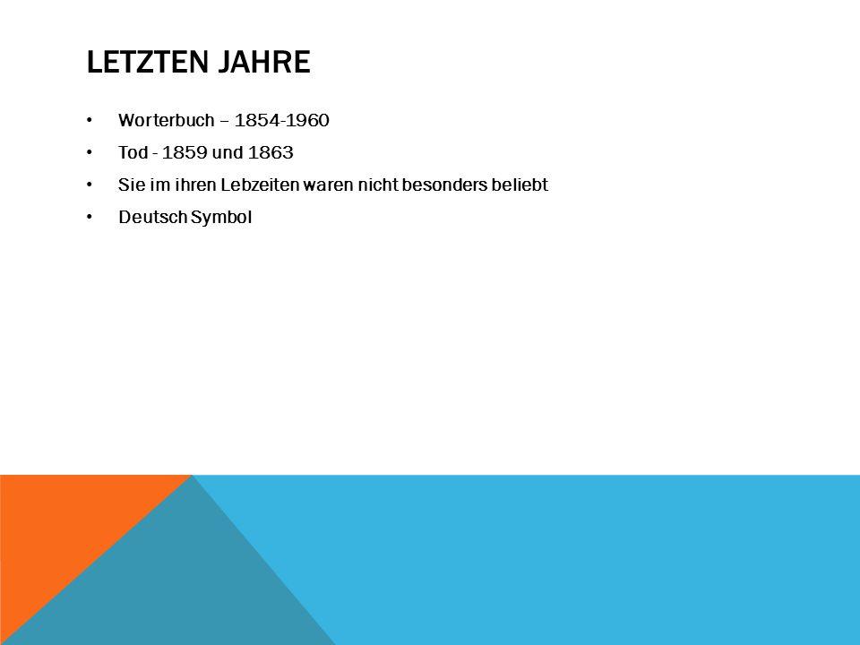 LETZTEN JAHRE Worterbuch – 1854-1960 Tod - 1859 und 1863 Sie im ihren Lebzeiten waren nicht besonders beliebt Deutsch Symbol