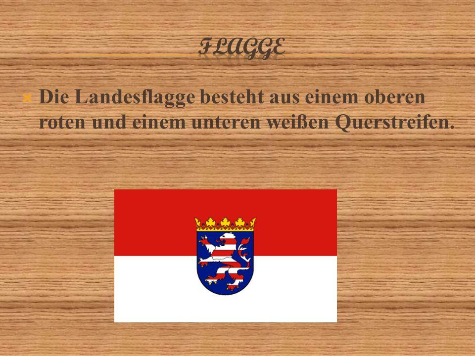  Die Landesflagge besteht aus einem oberen roten und einem unteren weißen Querstreifen.