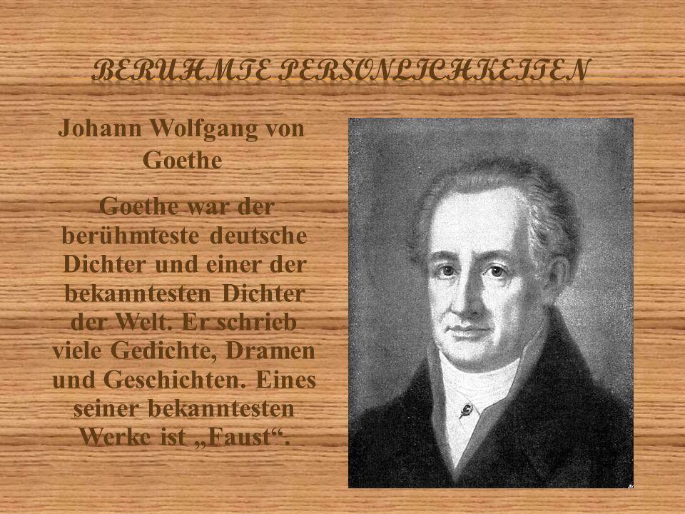 Goethe war der berühmteste deutsche Dichter und einer der bekanntesten Dichter der Welt. Er schrieb viele Gedichte, Dramen und Geschichten. Eines sein