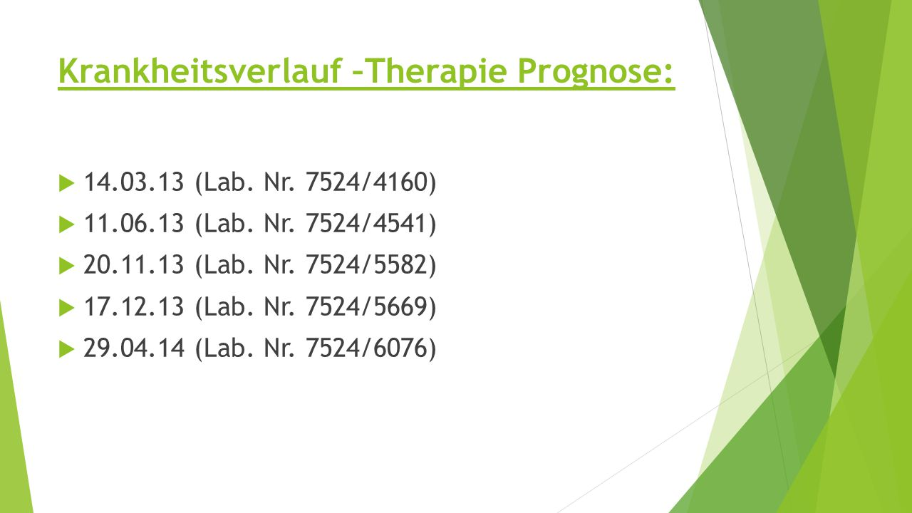 Krankheitsverlauf –Therapie Prognose:  14.03.13 (Lab.