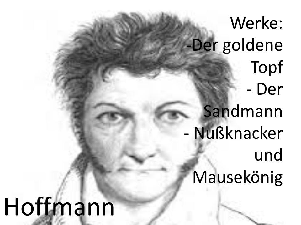 Hoffmann Werke: -Der goldene Topf - Der Sandmann - Nußknacker und Mausekönig