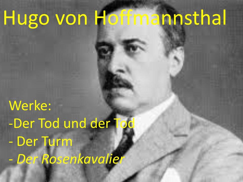 Hugo von Hoffmannsthal Werke: -Der Tod und der Tod - Der Turm - Der Rosenkavalier