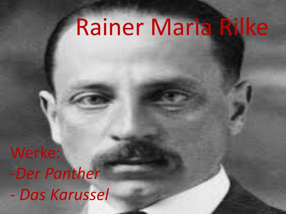 Rainer Maria Rilke Werke: -Der Panther - Das Karussel