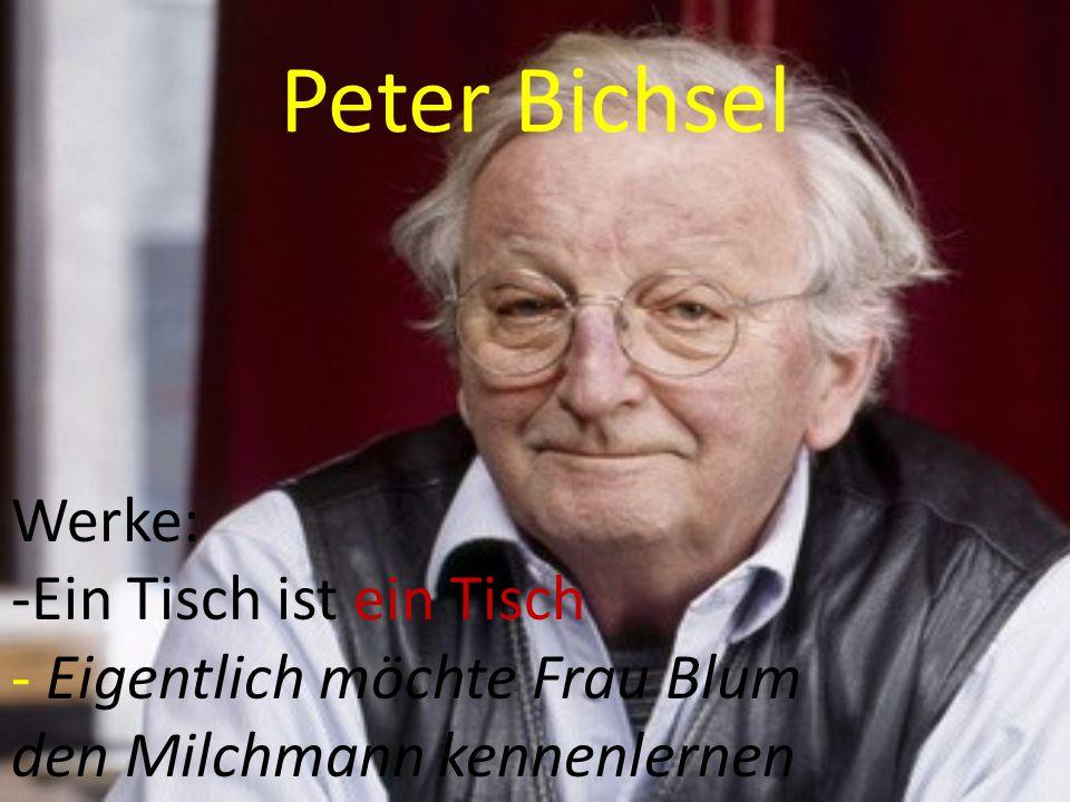 Peter Bichsel Werke: -Ein Tisch ist ein Tisch - Eigentlich möchte Frau Blum den Milchmann kennenlernen