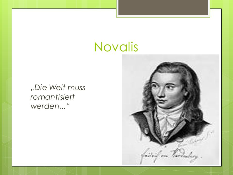 """Novalis """"Die Welt muss romantisiert werden..."""""""