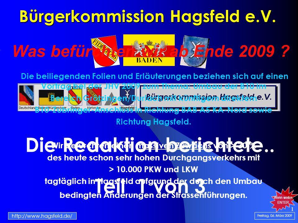 1 Bürgerkommission Hagsfeld e.V. Die Redaktion berichtete..