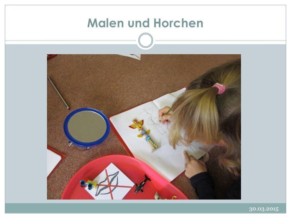 Malen und Horchen 30.03.2015
