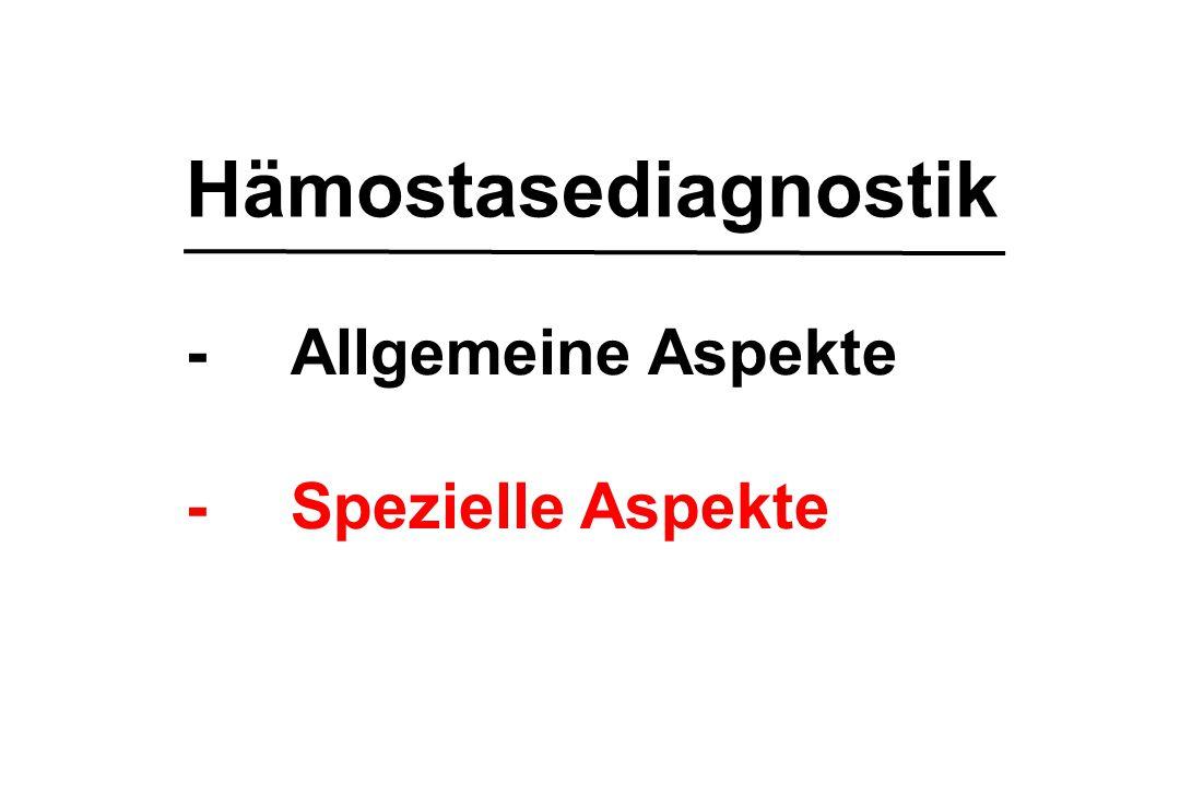 -Allgemeine Aspekte -Spezielle Aspekte Hämostasediagnostik