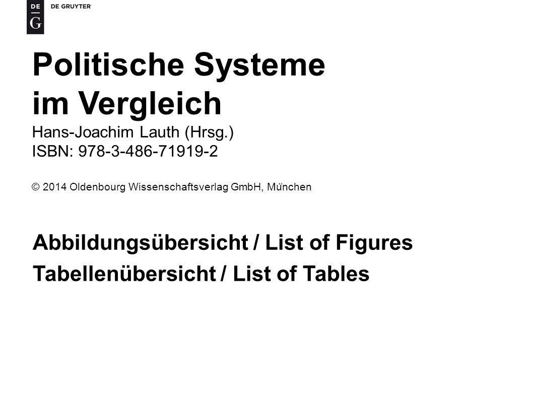 Politische Systeme im Vergleich Hans-Joachim Lauth (Hrsg.) ISBN: 978-3-486-71919-2 © 2014 Oldenbourg Wissenschaftsverlag GmbH, Mu ̈ nchen Abbildungsübersicht / List of Figures Tabellenübersicht / List of Tables