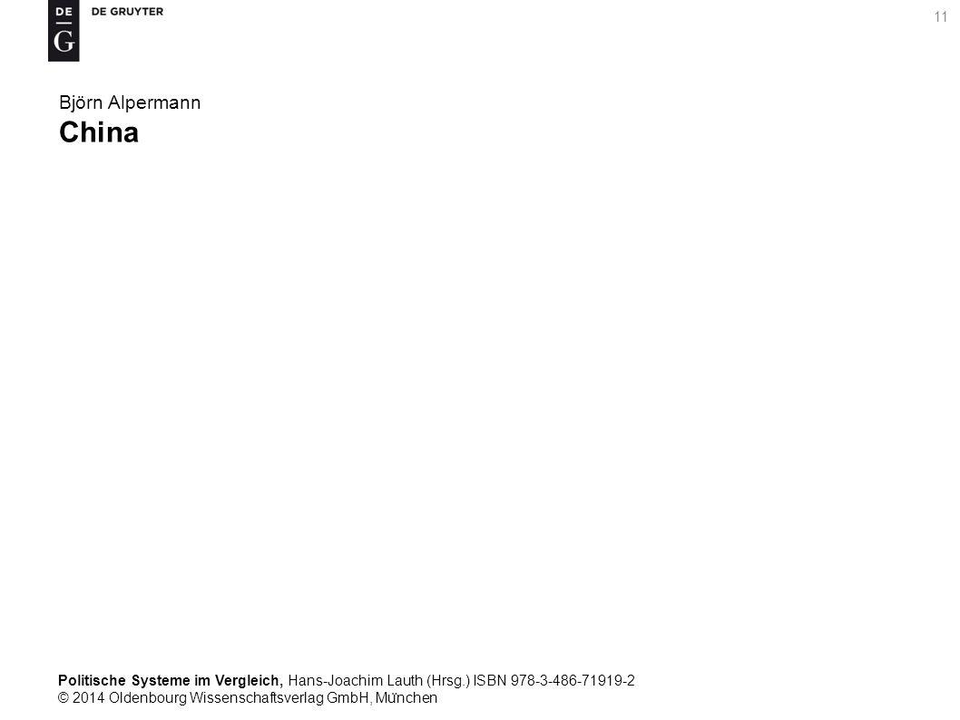 Politische Systeme im Vergleich, Hans-Joachim Lauth (Hrsg.) ISBN 978-3-486-71919-2 © 2014 Oldenbourg Wissenschaftsverlag GmbH, Mu ̈ nchen 11 Björn Alpermann China