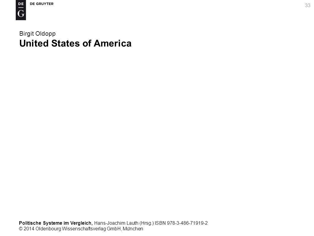 Politische Systeme im Vergleich, Hans-Joachim Lauth (Hrsg.) ISBN 978-3-486-71919-2 © 2014 Oldenbourg Wissenschaftsverlag GmbH, Mu ̈ nchen 33 Birgit Oldopp United States of America